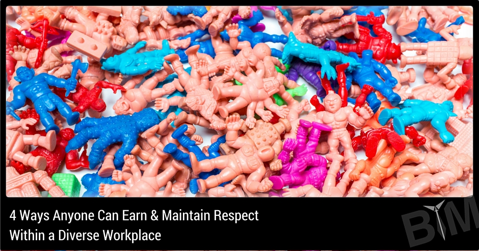 4 Ways Anyone Can Earn & Maintain Respect Within a Diverse Workplace