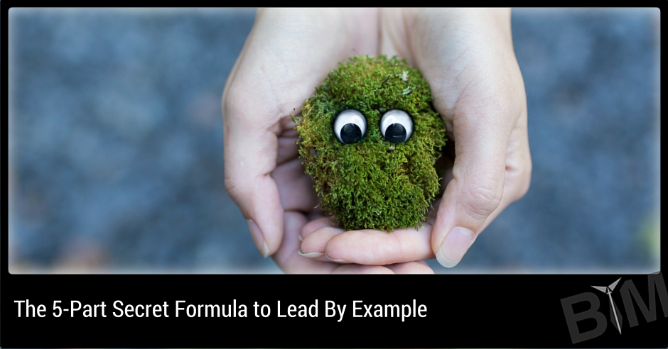 The 5-Part Secret Formula to Lead By Example